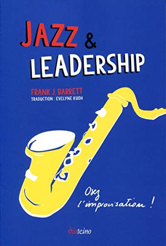 Jazz et leadership: Osez l'improvisation ! de DIATEINO
