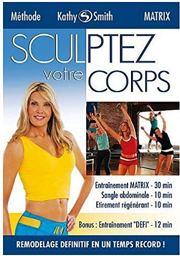 KATHY SMITH - Ultimate Sculpt-METHODE MATRIX - Sculptez votre Corps de bqhl