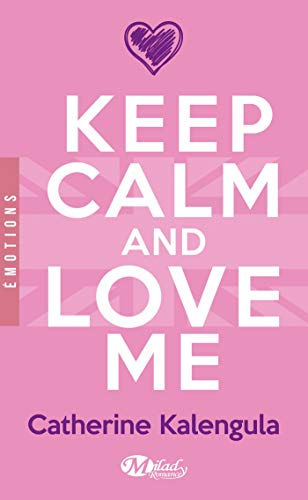 Keep Calm and Love Me de Milady