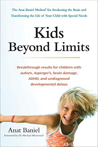 Kids Beyond Limits: The Anat Baniel Method for Awakening the Brain and Transforming the Life of Your  Child With Special Needs de TarcherPerigee