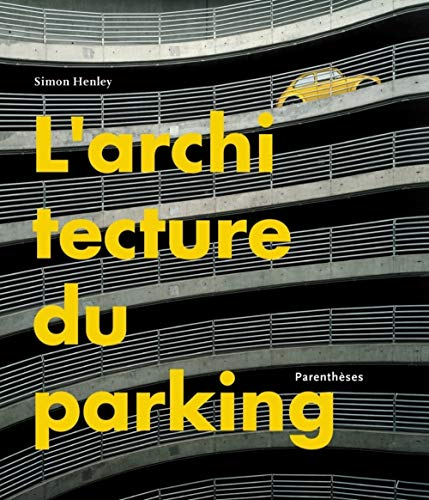 L'architecture du parking de Parenthèses Editions