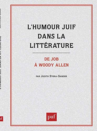 L'humour juif dans la littérature : De Job à Woody Allen de Presses Universitaires de France - PUF
