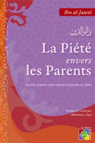 La Piete Envers les Parents Devoirs et Droits Entre Parents et Enfants en Islam de IQRA