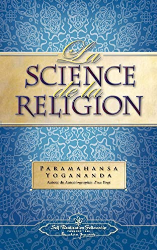 La Science de la Religion de Self-Realization Fellowship
