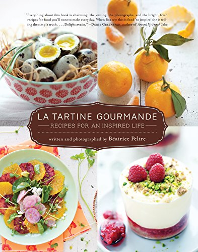 La Tartine Gourmande: Gluten-Free Recipes for an Inspired Life de Roost Books