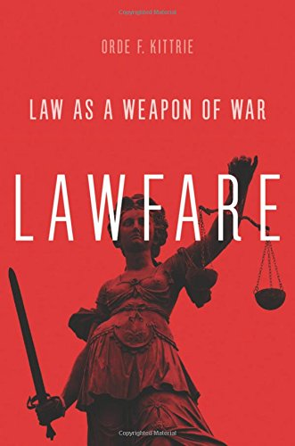 Lawfare: Law as a Weapon of War de OUP USA