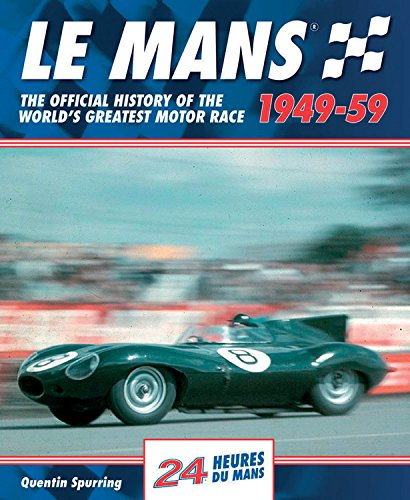 Le Mans 1949-59: The Official History of the World's Greatest Motor Race de Evro Publishing