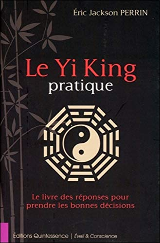 Le Yi King pratique de Quintessence