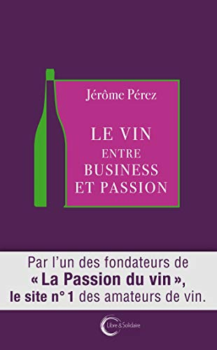 Le vin entre business et passion de Libre & solidaire