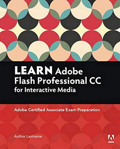 Learn Adobe Animate CC for Interactive Media: Adobe Certified Associate Exam Preparation de Adobe