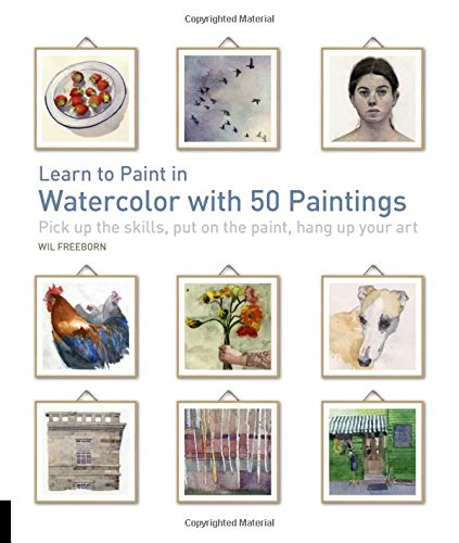 Learn to Paint in Watercolor With 50 Paintings de Quarry Books