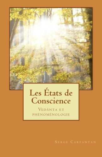 Les Etats de Conscience: Vedanta et phenomenologie de CreateSpace Independent Publishing Platform