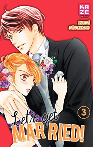 Let's Get Married! T03 de Kazé Manga