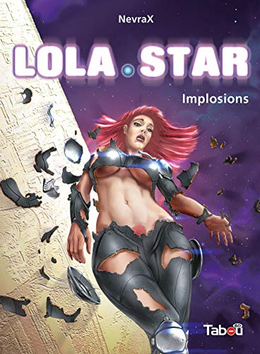 Lola star, Tome 3 : Implosions de Tabou Editions
