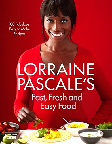 Lorraine Pascale's Fast, Fresh and Easy Food de HarperCollins Publishers Ltd