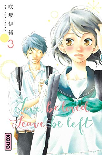 Love, be loved Leave, be left , tome 3 de Kana