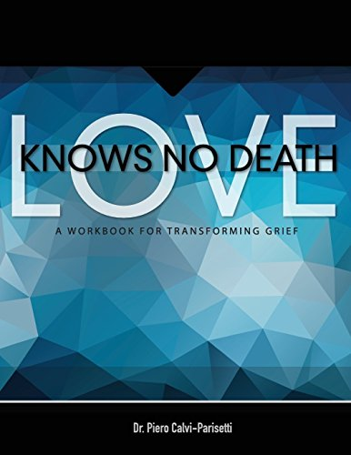 Love Knows No Death: A Guided Workbook for Grief Transformation de Forever Family Foundation, Inc.