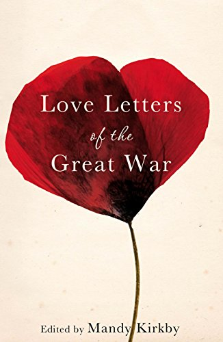 Love Letters of the Great War de Macmillan