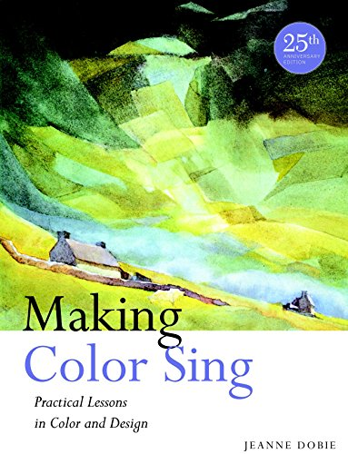 Making Color Sing, 25th Anniversary Edition: Practical Lessons in Color and Design de Watson-Guptill