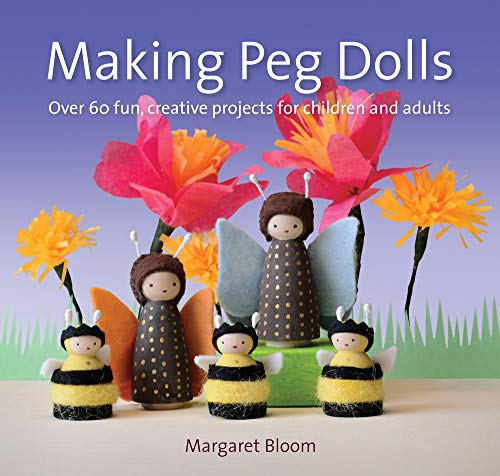 Making Peg Dolls: Over 60 Fun and Creative Projects for Children and Adults de Hawthorn Press Ltd