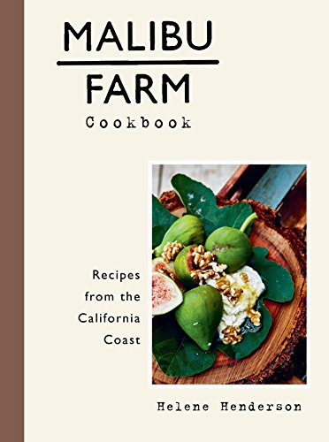 Malibu Farm Cookbook: Recipes from the California Coast de Clarkson Potter