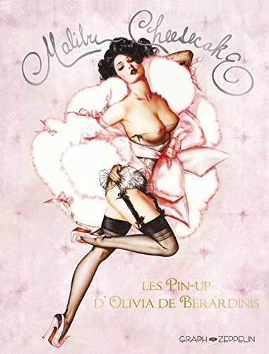 Malibu Cheesecake : Les pin-up d'Olivia de Berardinis de Graph Zeppelin