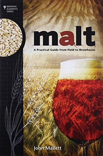 Malt: A Practical Guide from Field to Brewhouse de Brewers Publications