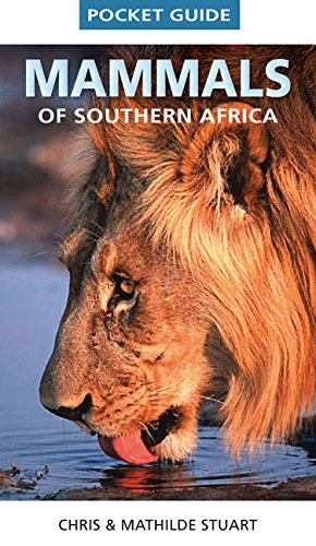 Mammals of Southern Africa Pocket Guide de Struik Nature