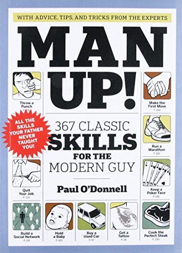 Man Up!: 367 Classic Skills for the Modern Guy de Artisan Division of Workman Publishing