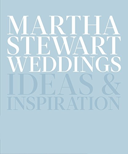 Martha Stewart Weddings: Ideas and Inspiration de Clarkson Potter