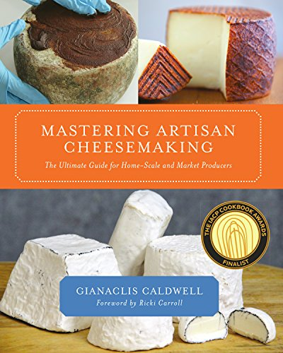 Mastering Artisan Cheesemaking: The Ultimate Guide for the Home-Scale and Market Producer de Chelsea Green Publishing Co
