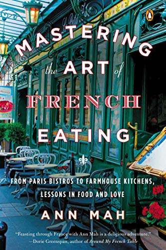 Mastering the Art of French Eating: From Paris Bistros to Farmhouse Kitchens, Lessons in Food and Love de Penguin Books