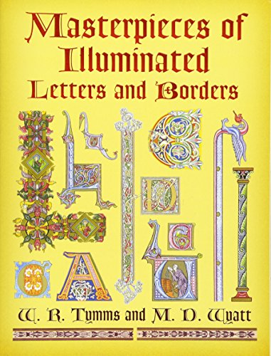 Masterpieces of Illuminated Letters And Borders de Dover Publications Inc.