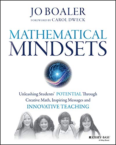 Mathematical Mindsets: Unleashing Students' Potential through Creative Math, Inspiring Messages and Innovative Teaching de Jossey-Bass