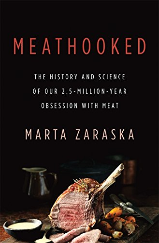 Meathooked: The History and Science of Our 2.5-Million-Year Obsession with Meat de Basic Books