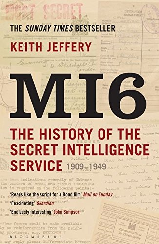 MI6: The History of the Secret Intelligence Service 1909-1949 de Bloomsbury Publishing PLC