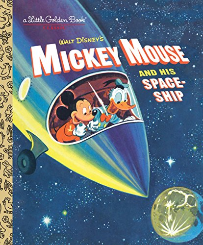 Mickey Mouse and His Spaceship (Disney: Mickey Mouse) de Golden/Disney