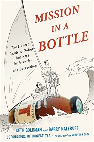 Mission in a Bottle: The Honest Guide to Doing Business Differently--and Succeeding de Crown Business