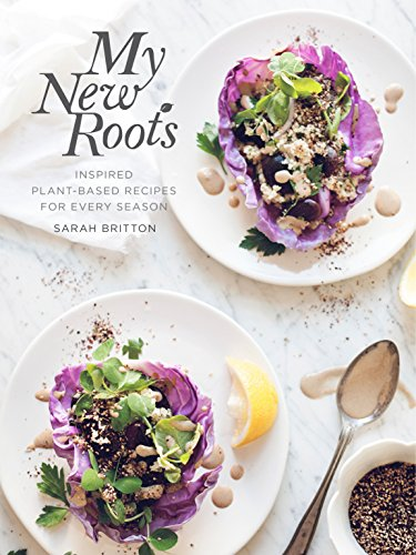 My New Roots: Inspired Plant-Based Recipes for Every Season: A Cookbook de Clarkson Potter