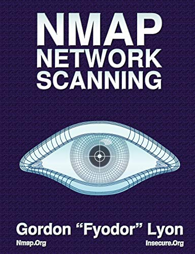 Nmap Network Scanning: The Official Nmap Project Guide to Network Discovery and Security Scanning de Nmap Project