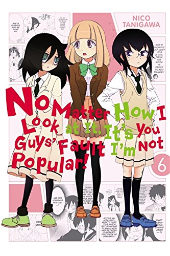 No Matter How I Look at It, It's You Guys' Fault I'm Not Popular!, Vol. 6 de Warner Books/Spec. Sales