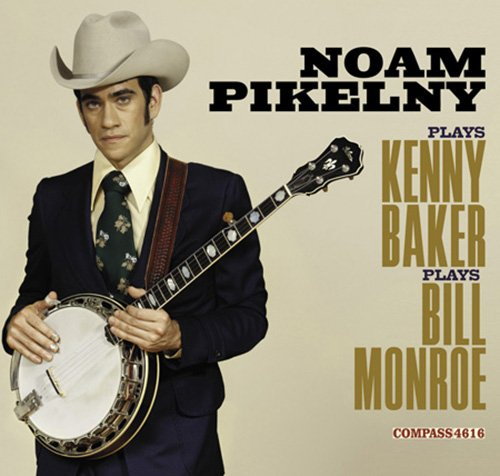 Noam Pikelny Plays Kenny Baker Plays Bill Monroe -Noam Pikelny -Compass 74616-2 de CD