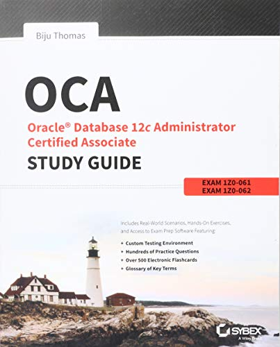 OCA: Oracle Database 12c Administrator Certified Associate Study Guide: Exams 1Z0–061 and 1Z0–062 de John Wiley & Sons