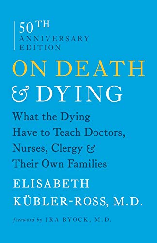 On Death and Dying: What the Dying Have to Teach Doctors, Nurses, Clergy and Their Own Families de Scribner