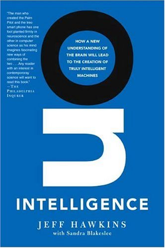 On Intelligence: How a New Understanding of the Brain Will Lead to the Creation of Truly Intelligent Machines de Owl books