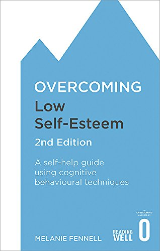 Overcoming Low Self-Esteem, 2nd Edition: A self-help guide using cognitive behavioural techniques de Robinson