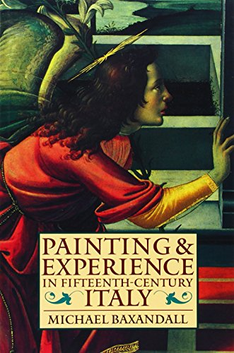 Painting and Experience in Fifteenth-Century Italy: A Primer in the Social History of Pictorial Style de Brand: Oxford University Press USA
