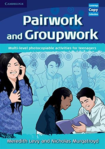 Pairwork and Groupwork: Multi-level Photocopiable Activities for Teenagers de Brand: Cambridge University Press