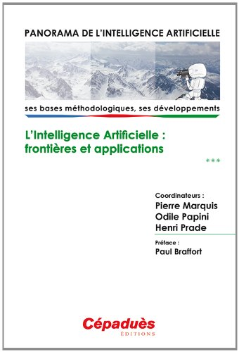 Panorama de l'Intelligence Artificielle - Ses bases méthodologiques, ses développements - Volume 3, L'intelligence artificielle : frontières et applications de Cépaduès Éditions