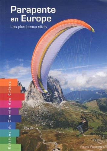 Parapente en Europe les Plus Beaux Sites de Chemin Cretes
